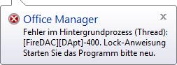 Fehler im Hintergrundprozess (Thread): FireDAC DApt -400. Lock-Anweisung. Starten Sie das Programm bitte neu.